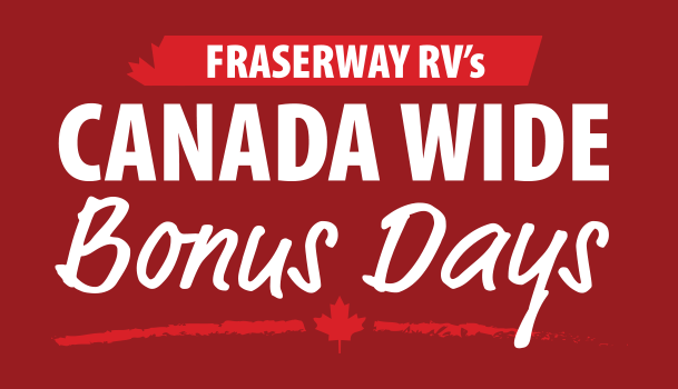 Fraserway RV's Canada Wide Bonus Days